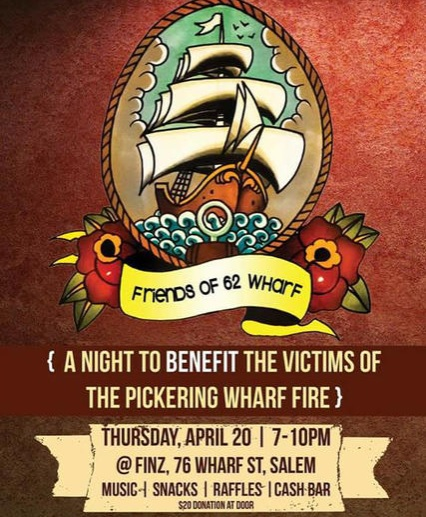 things to do in salem, friends of 62 wharf, pickering wharf fire benefit