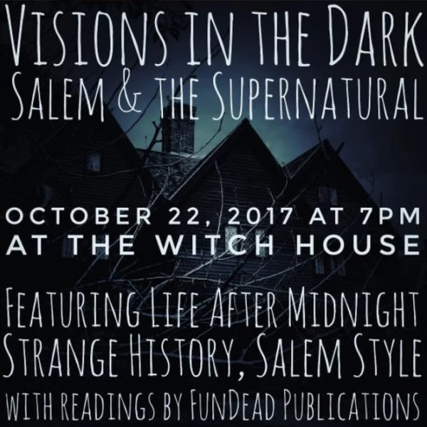 things to do in salem, visions in the dark, fundead publications, life after midnight