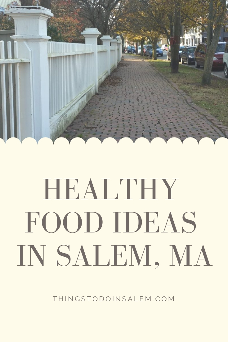 Healthy Food Ideas In Salem Ma 187 Things To Do In Salem